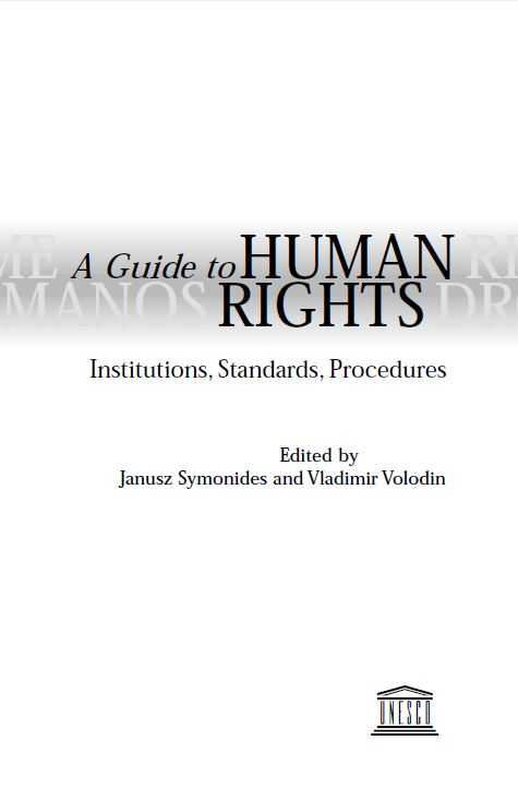 A Guide to Human Rights. Institutions, Standars, Procedures